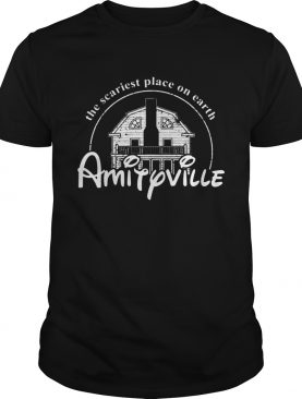 Amityville The Scaries Place On Earth Tshirt