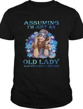 Assuming Im just an old lady was your first mistake flower girl shirt