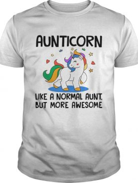 Aunticorn Like A Normal Aunt But More Awesome TShirt