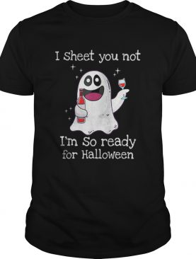 Awesome I Sheet You Not Im So Ready For Halloween shirt