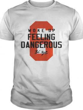 Baker Mayfield 6 woke up feeling dangerous signature T-shirt