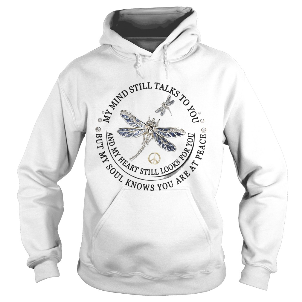 Dragon Fly My Mind Still Talks To You And My Heart Still Looks For You Shirt Hoodie