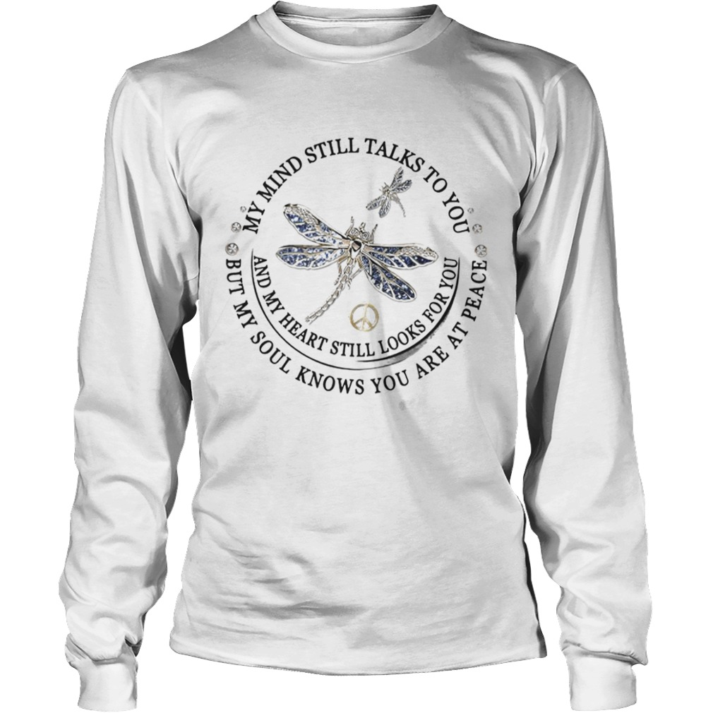 Dragon Fly My Mind Still Talks To You And My Heart Still Looks For You Shirt LongSleeve