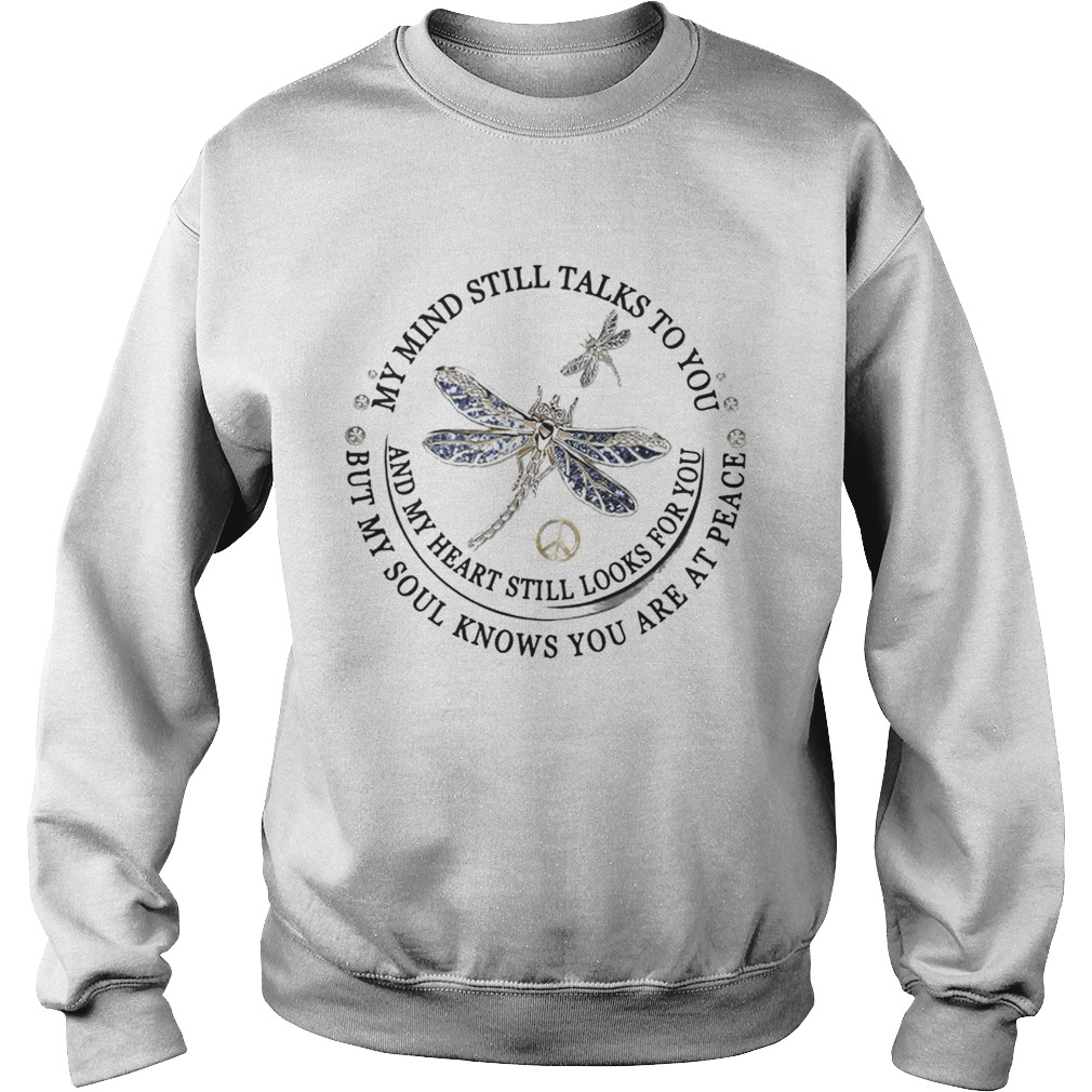 Dragon Fly My Mind Still Talks To You And My Heart Still Looks For You Shirt Sweatshirt