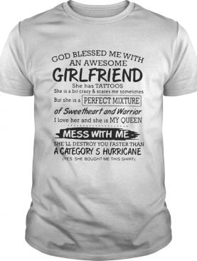 God blessed me with and awesome girlfriend she has tattoos shirt
