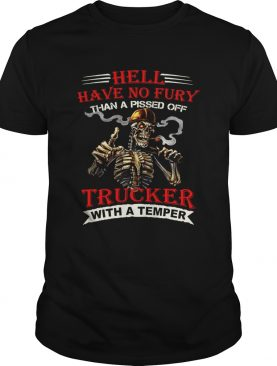 Hell have no fury than a pissed off Trucker Skeleton shirt