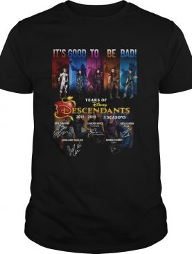 Its good to be bad 4 years of Disney Descendants signatures shirt