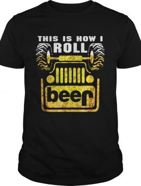 Jeep this is how I roll beer shirt