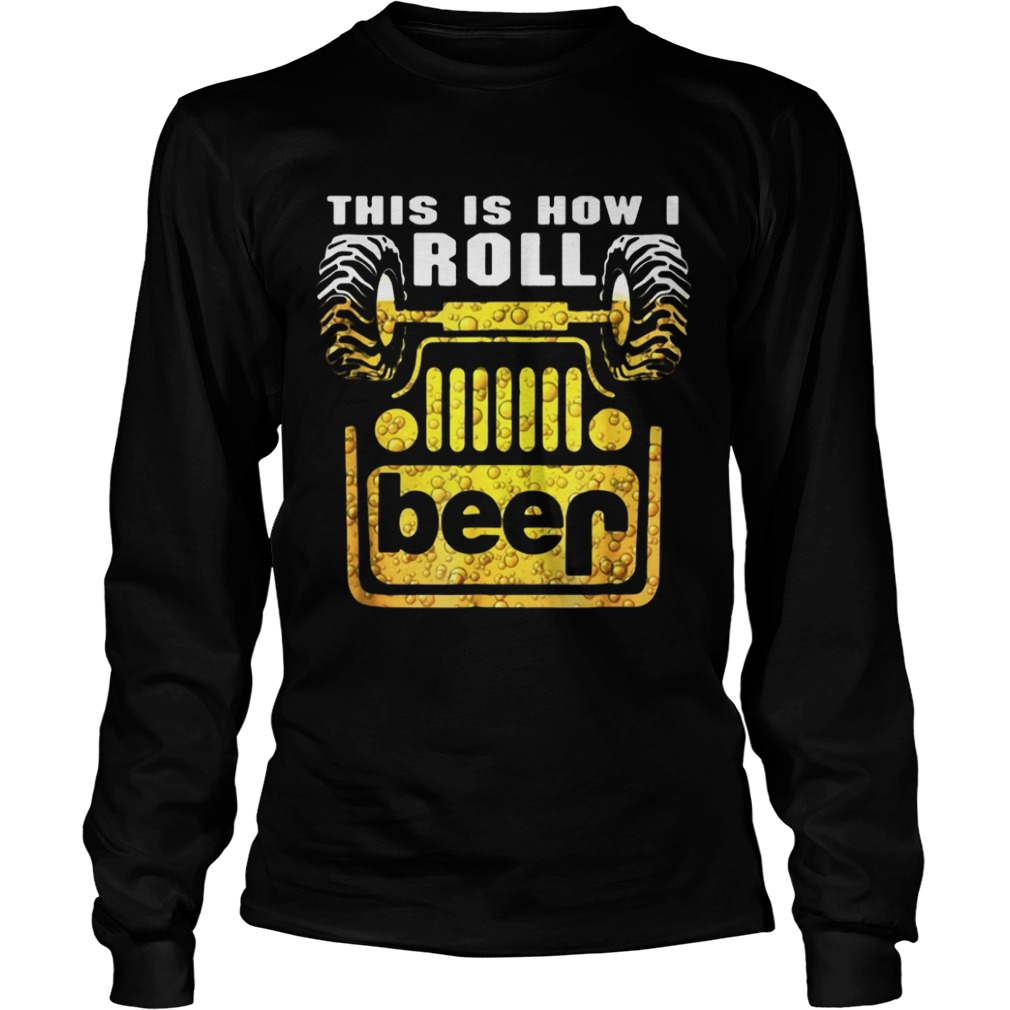 Jeep this is how I roll beer LongSleeve