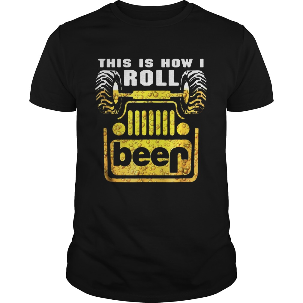 Jeep this is how I roll beer Unisex