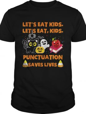 Official Halloween Lets Eat Kids Punctuation Saves Lives shirt
