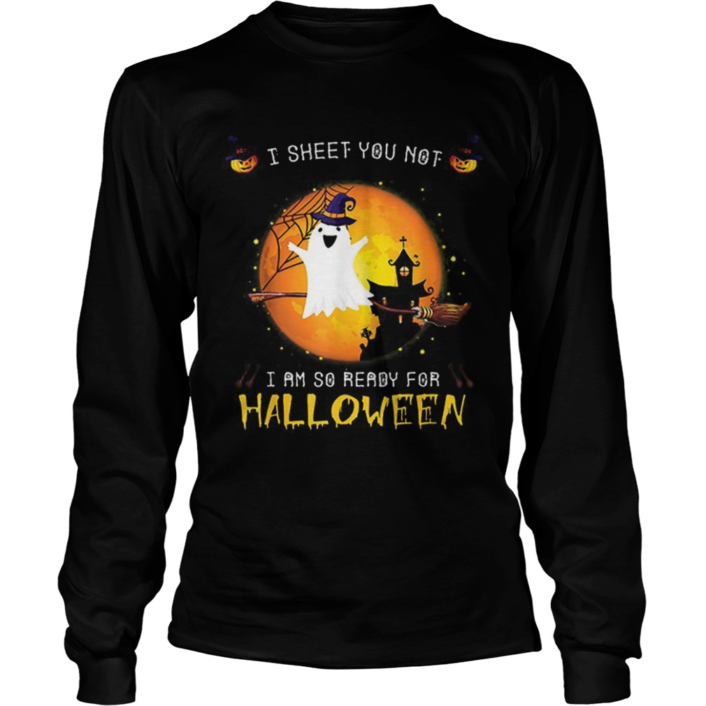 Official I Sheet You Not Im So Ready For Halloween Boo Witch Costume LongSleeve
