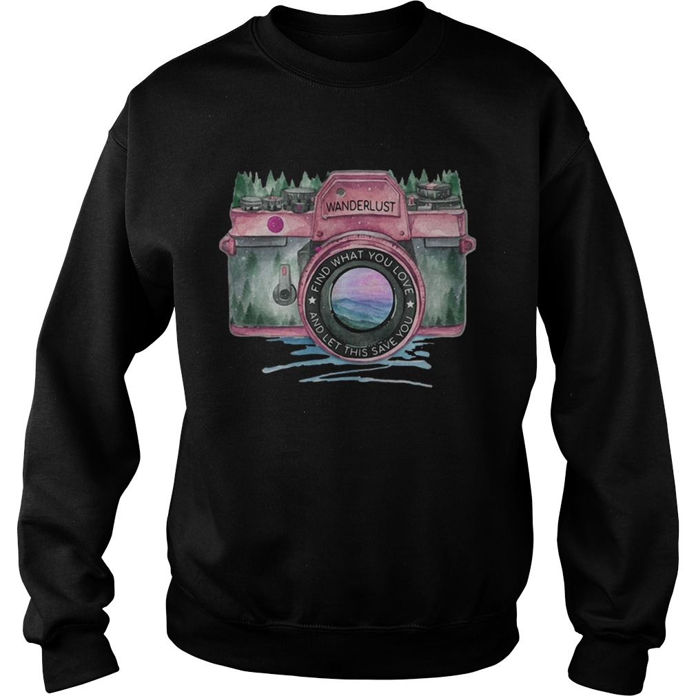 Photography find what you love and let this save you Sweatshirt