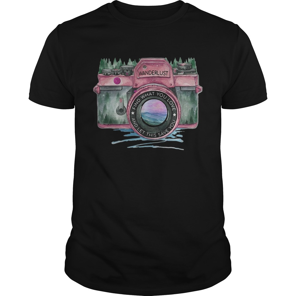 Photography find what you love and let this save you Unisex