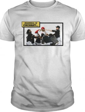 Reds Vs Pirates Meanwhile In Cincinnati T Shirt