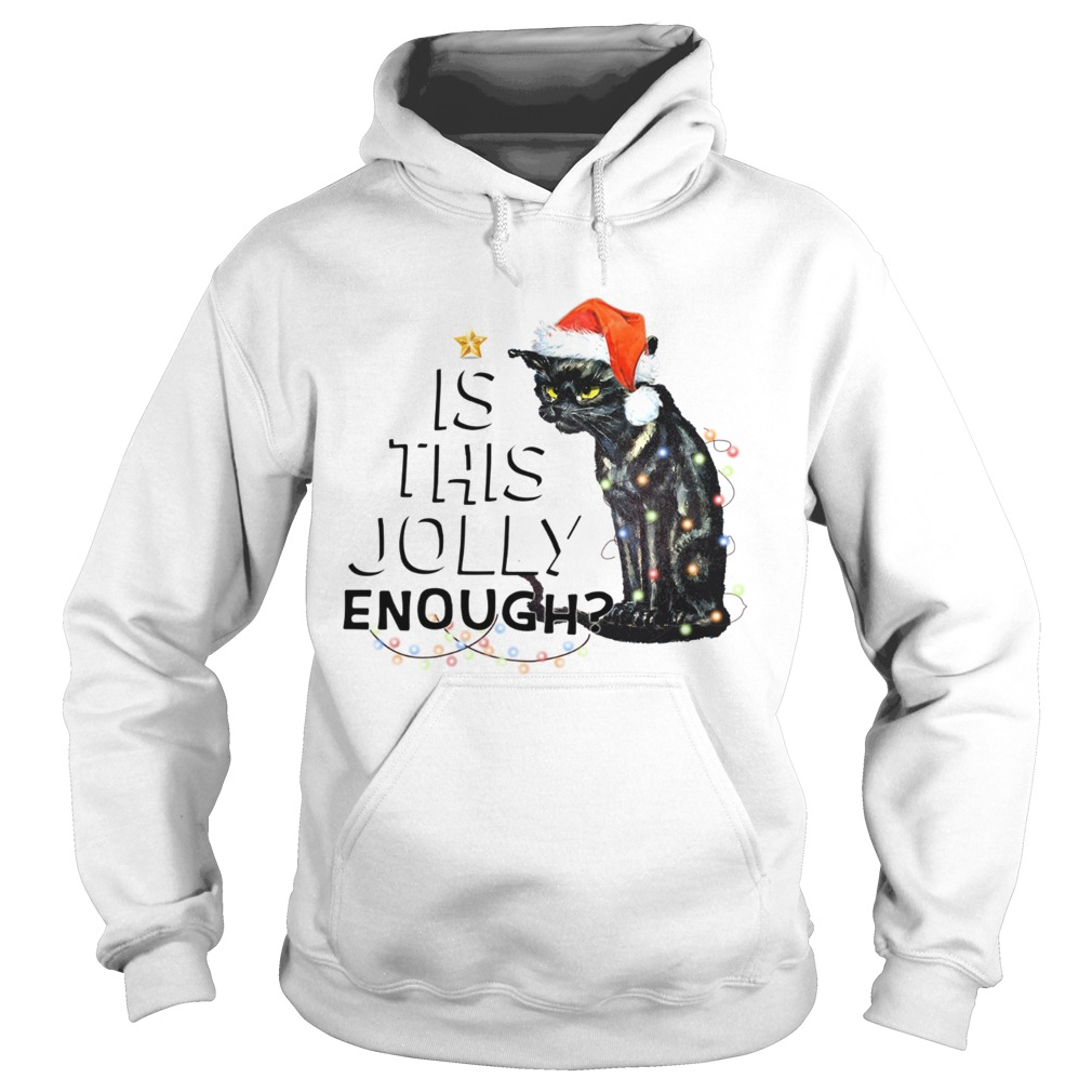 Black cat is this Jolly enough light Christmas Hoodie