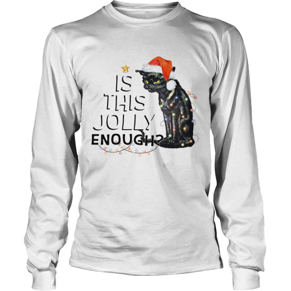 Black cat is this Jolly enough light Christmas LongSleeve