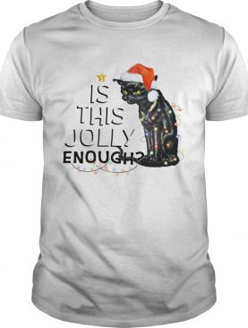 Black cat is this Jolly enough light Christmas shirt