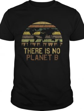 Earth Day There Is No Planet B Vintage Shirt