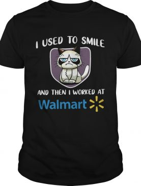 Grumpy cat I used to smile and then I worked at Walmart shirt