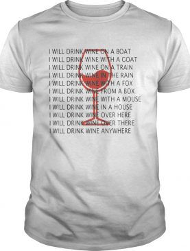 I Will Drink Wine On A Boat I Will Drink Wine Everywhere Shirt