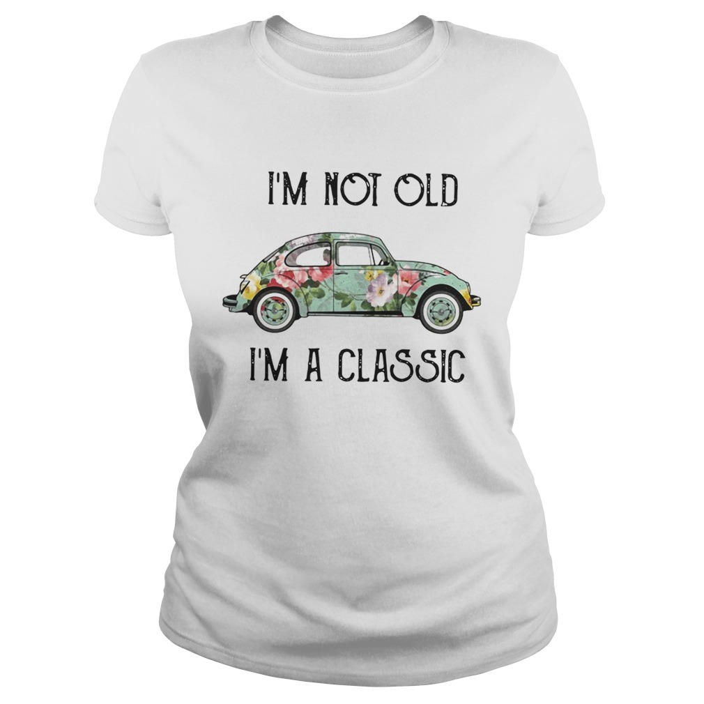 Im not old Im a classic floral Volkswagen Beetle Classic Ladies