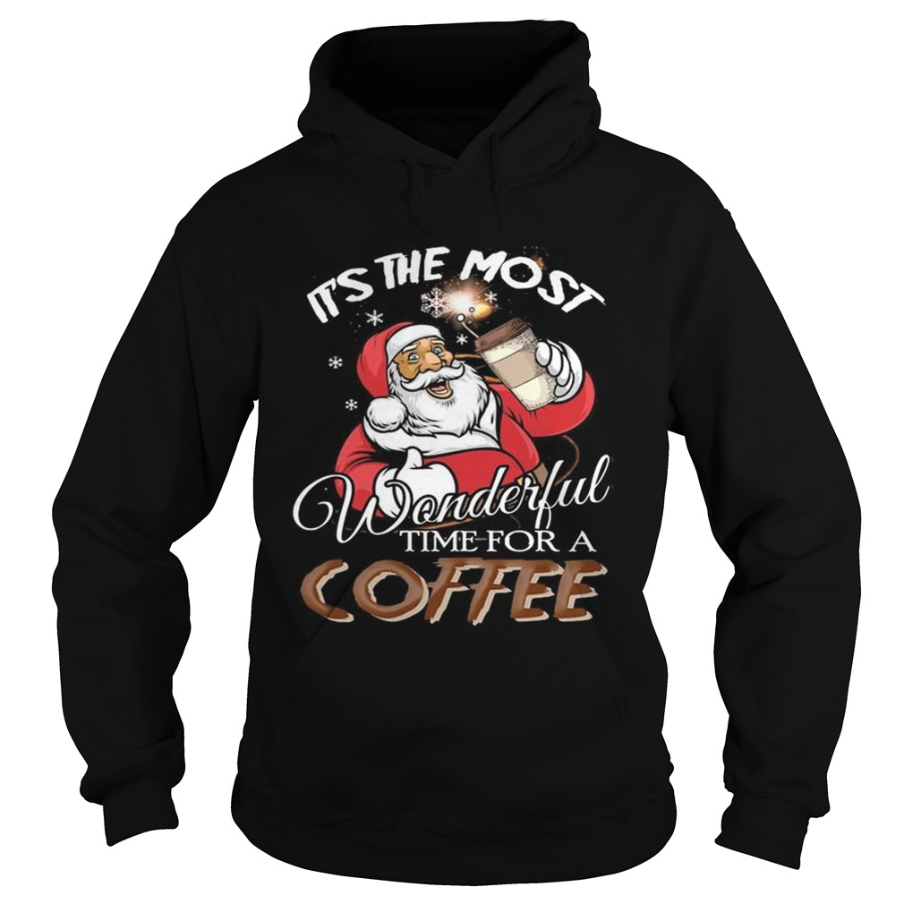 Its the most wonderful time for a coffee Santa Claus Hoodie