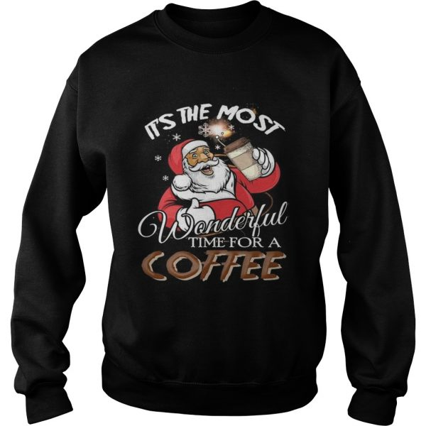 Its the most wonderful time for a coffee Santa Claus  Sweatshirt