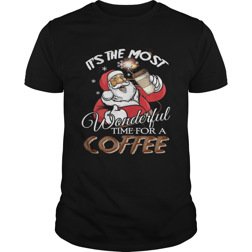 Its the most wonderful time for a coffee Santa Claus Unisex