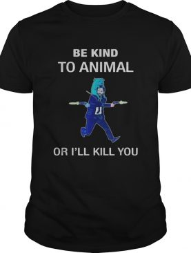 Keanu Reeves be kind to animal or Ill kill you shirt