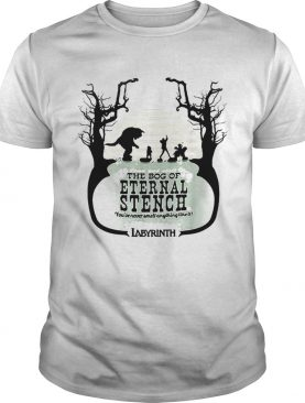 Labyrinth come and visit the bog of Eternal Stench shirt