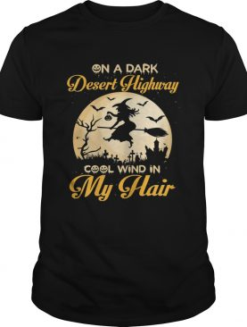 On A Dark Desert Highway Cool Wind Halloween Shirt