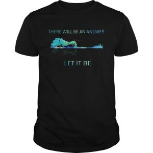 There will be an answer let it be Guitar  Unisex