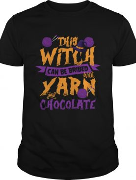 This Witch Can Be Bribed With Yarn And Chocolate Funny Knitting Crocheting Women Shirt