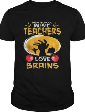 Top High School Music Teachers Love Brains Halloween Gift shirt