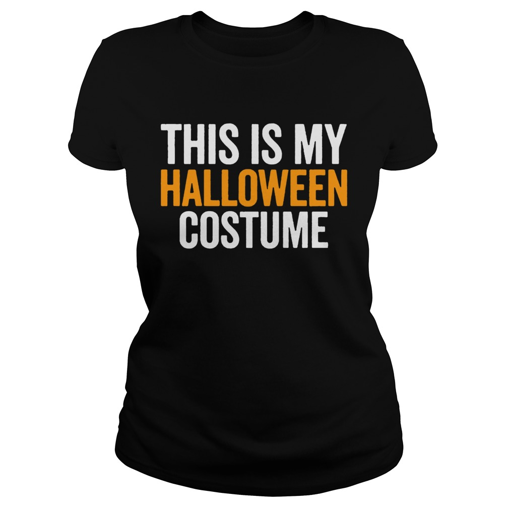 Vintage This Is My Halloween Costume Funny Retro Shirt Classic Ladies