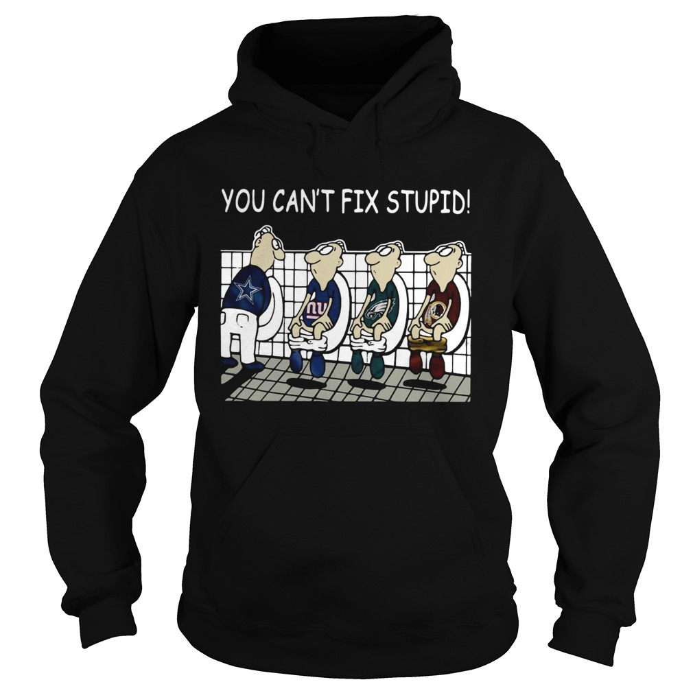 new styles 26fbb 7bbbf You Cant Fix Stupid Dallas Cowboys Philadelphia Eagles Washington Redskins  New York Giants Shirt