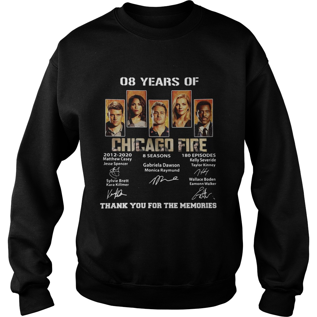 08 Years of Chicago Fire thank you for the memories signature Sweatshirt