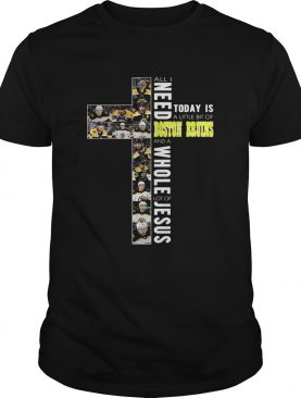 All I need today is a little bit of Boston Bruins a whole lot of Jesus shirt L
