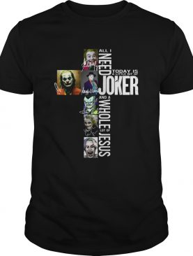 All I need today is a little bit of Joker and a whole lot of Jesus shirt