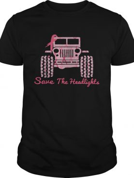 Breast Cancer Jeep save the headlights shirt