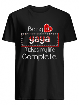 Christmas Being A Yaya Makes My Life Complete T-Shirt