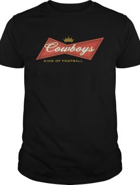 Cowboys king of football shirt