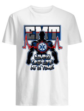 EMT Emergency Medical Technician Saving One Life at a time shirt