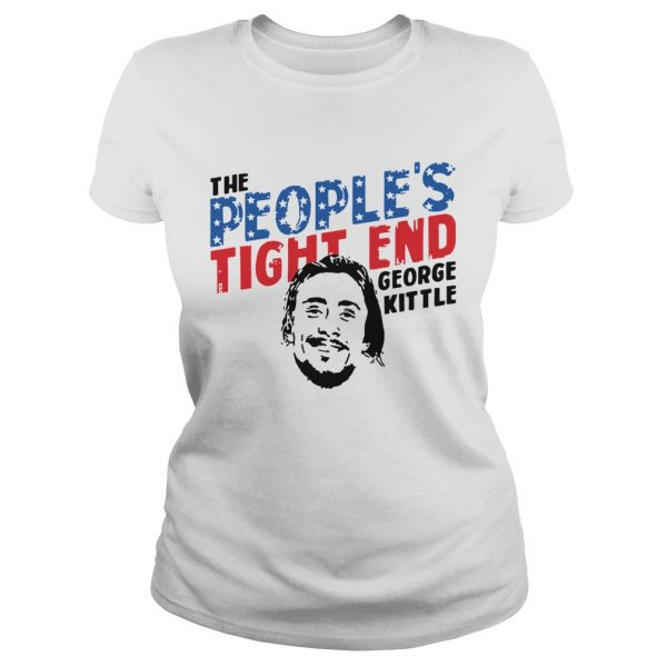 George Kittle The Peoples Tight End Shirt Classic Ladies