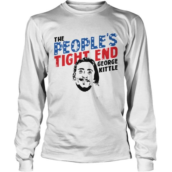 George Kittle The Peoples Tight End Shirt LongSleeve