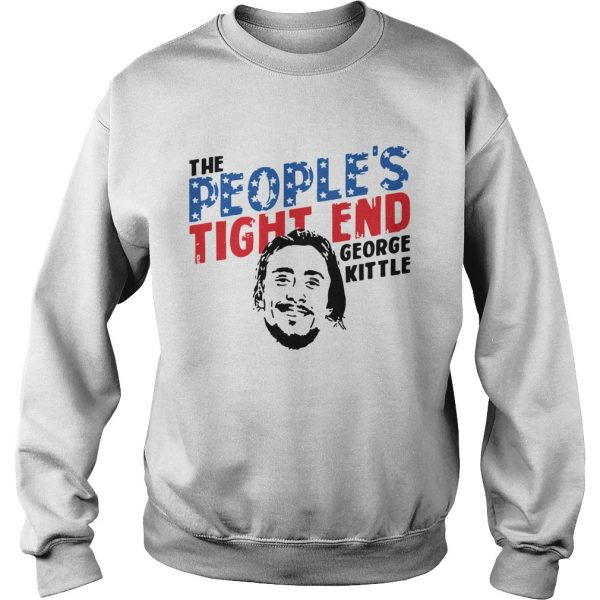 George Kittle The Peoples Tight End Shirt Sweatshirt
