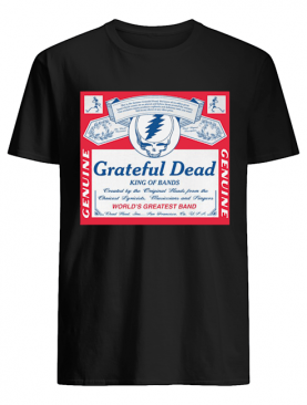 Grateful Dead king of bands Genuine world's greatest band shirt