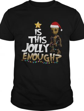 Groot is this jolly Enough Chrismas shirt