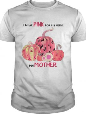 Halloween I Wear Pink For My Hero My Mother TShirt